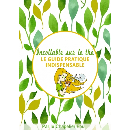 Incollable sur le thé : le guide pratique indispensable